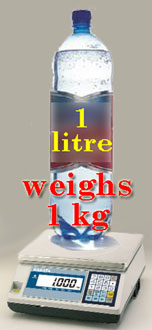 1 litre of water weighs 1 kg